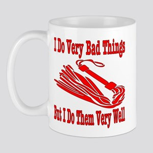 I Do Very Bad Things Mug