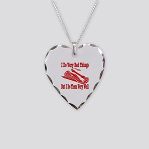 I Do Very Bad Things Necklace Heart Charm