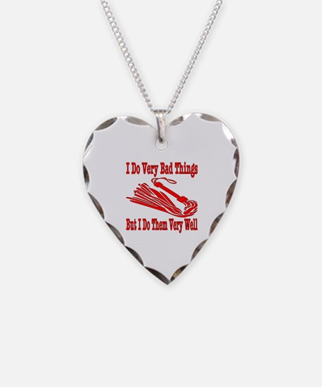 I Do Very Bad Things Necklace
