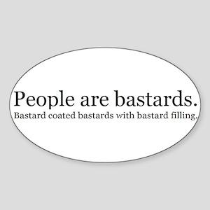 People are bastards Sticker (Oval)