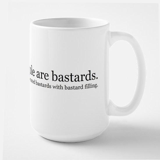 People are bastards Large Mug