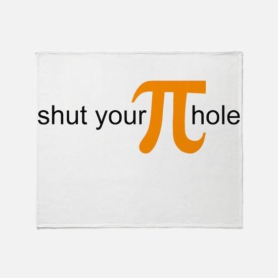 Shut Your Pi Hole Throw Blanket