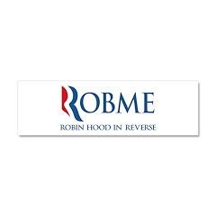 Anti-Romney Rob Me Robin Hood Car Magnet 10 x 3
