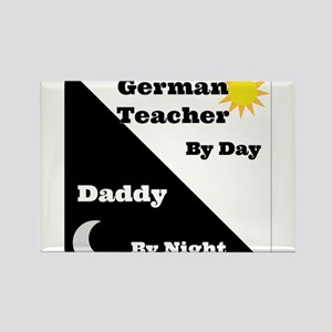 German Teacher by day Daddy by night Rectangle Mag