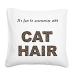FIN-cat-hair-access... Square Canvas Pillow