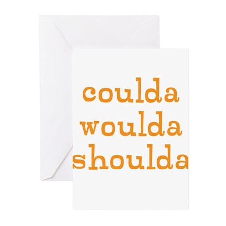 coulda woulda shoulda Greeting Cards (Pk of 20)