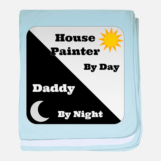 House Painter by day Daddy by night baby blanket
