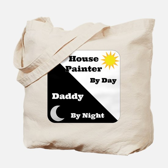 House Painter by day Daddy by night Tote Bag