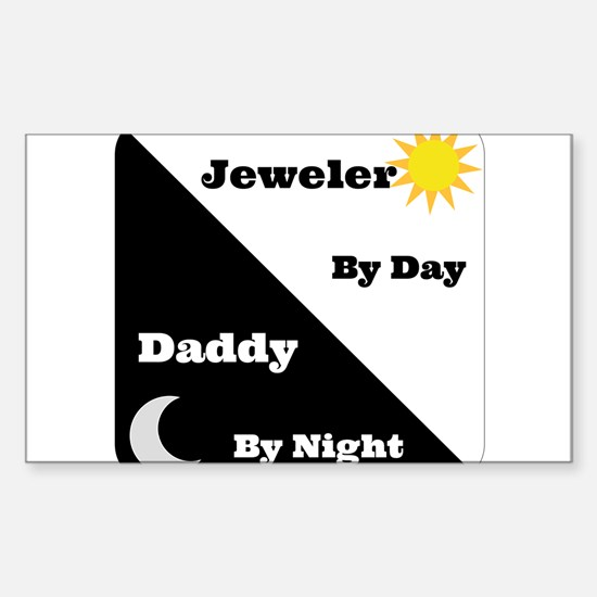 Jeweler by day Daddy by night Sticker (Rectangle)