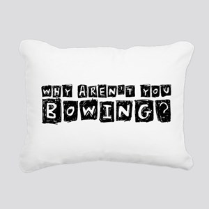 Why Aren't You Bowing? Rectangular Canvas Pillow