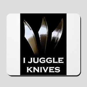 I Juggle Knives Mousepad