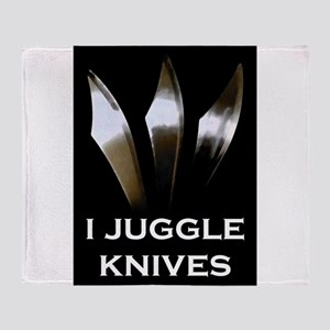 I Juggle Knives Throw Blanket