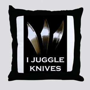 I Juggle Knives Throw Pillow