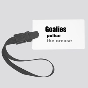 Goalies Police the Crease Large Luggage Tag