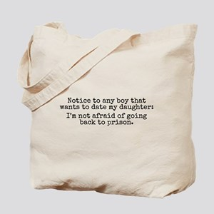 I'm not afraid to go back to prison Tote Bag