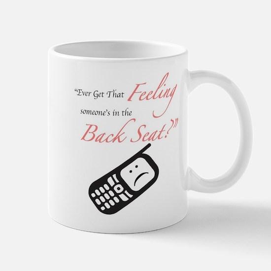 Ever Get That Feeling? Mug