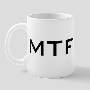 MTFBWY Mug