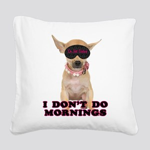 FIN-chihuahua-mornings Square Canvas Pillow
