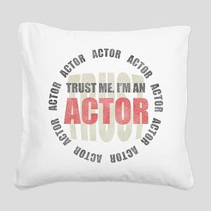 Trust Actor Square Canvas Pillow