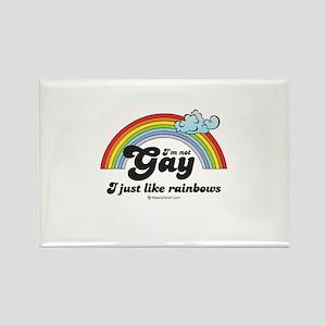 I'm not gay, I just like rainbows - Rectangle Mag