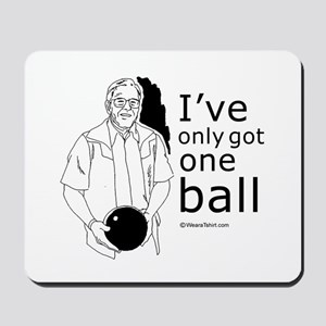 I've only got one ball ~  Mousepad