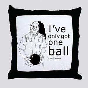 I've only got one ball ~  Throw Pillow