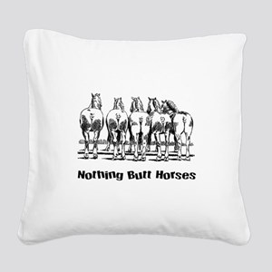Nothing Butt Horses Square Canvas Pillow