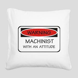 Attitude Machinist Square Canvas Pillow