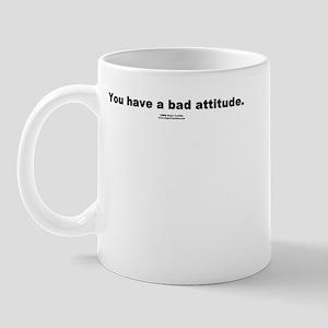 Bad Attitude -  Mug