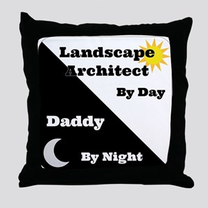 Landscape Architect by day Daddy by night Throw Pi