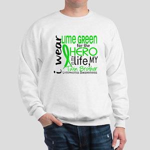 Hero in Life 2 Lymphoma Sweatshirt