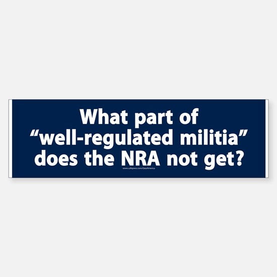 Well-regulated militia Bumper Bumper Bumper Sticker