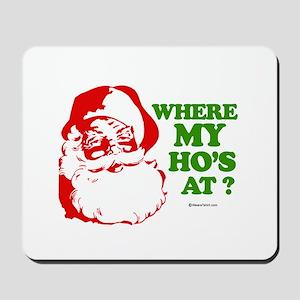 Where my ho's at? -  Mousepad