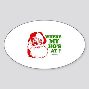 Where my ho's at? - Oval Sticker