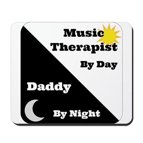 Music Therapist by day Daddy by night Mousepad