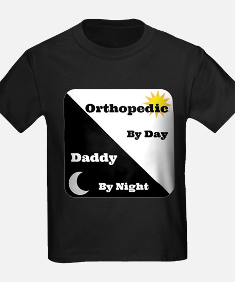 Orthopedic by day Daddy by night T