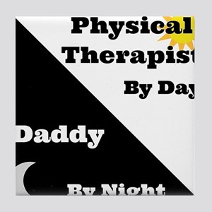 Physical Therapist by day Daddy by night Tile Coas