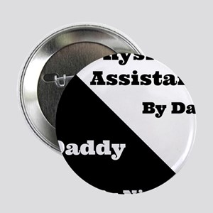 """Physician Assistant by day Daddy by night 2.25"""" Bu"""