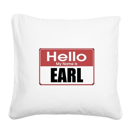 tag-earl-10x10.png Square Canvas Pillow