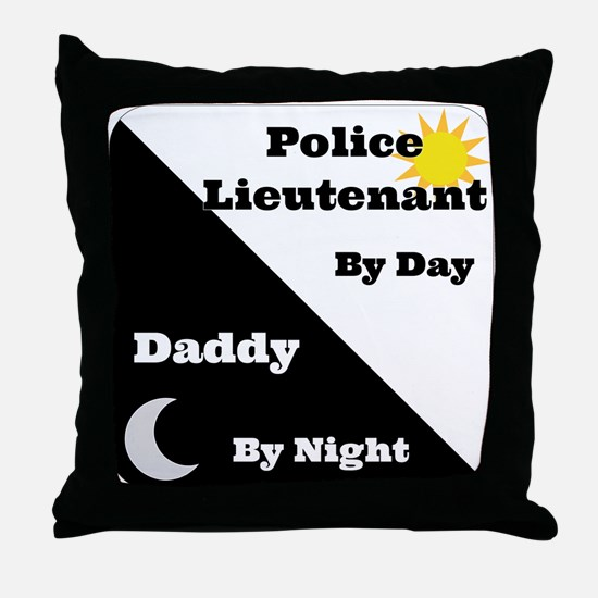 Police Lieutenant by day Daddy by night Throw Pill