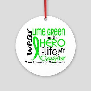 Hero in Life 2 Lymphoma Ornament (Round)