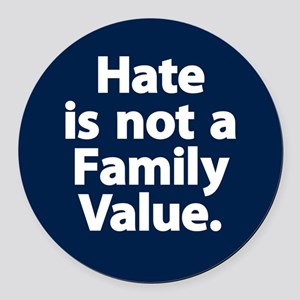 Hate Is Not A Family Value Round Car Magnet