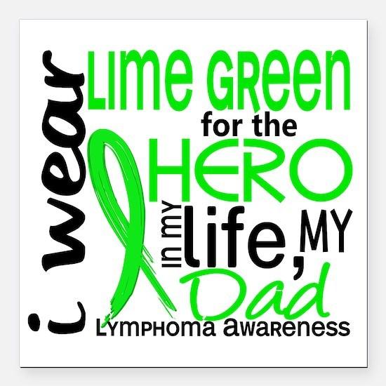 """Hero in Life 2 Lymphoma Square Car Magnet 3"""" x 3"""""""