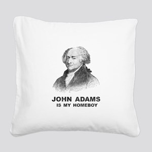 John Adams Is My Homeboy Square Canvas Pillow