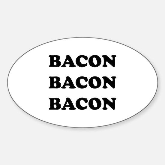 Bacon Bacon Bacon Sticker (Oval)