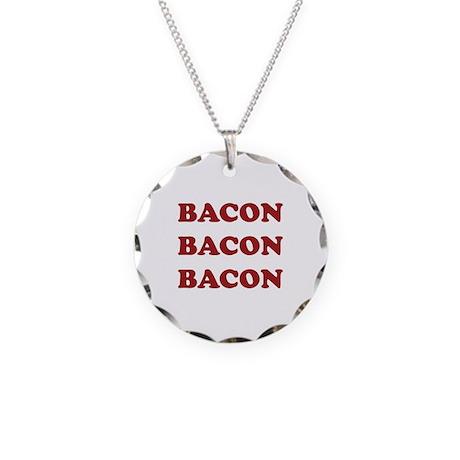 Bacon Bacon Bacon Necklace Circle Charm