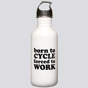 Born To Cycle Forced To Work Stainless Water Bottl