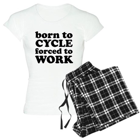 Born To Cycle Forced To Work Women's Light Pajamas