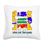 Life is Fun with Goats Square Canvas Pillow