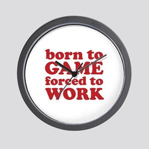 Born To Game Forced To Work Wall Clock